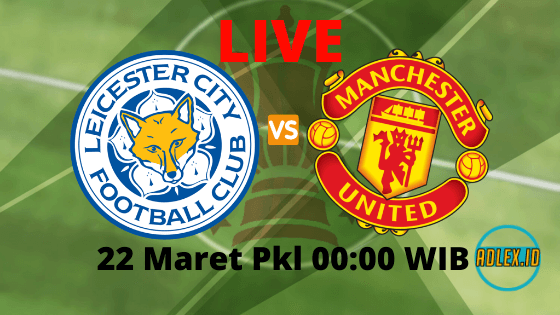 Link Live Streaming FA Cup Leicester City vs Manchester United