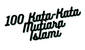 100 Kata-Kata Mutiara