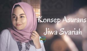 Konsep Asuransi Jiwa Syariah Perlindungan Jiwa Seumur Hidup